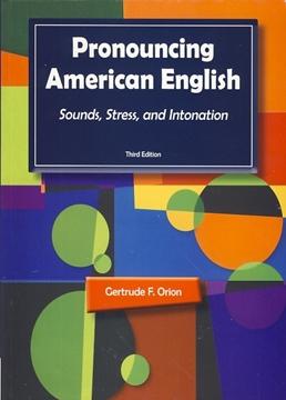 تصویر Pronouncing American English Sounds Stress and Intonation 3rd Edition